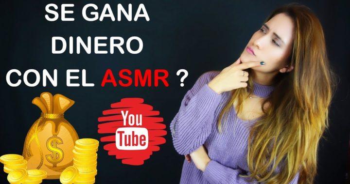 SE GANA DINERO CON UN CANAL DE ASMR EN YOUTUBE? CUANTO ? | Voz normal