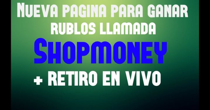 SHOPMONEY - NUEVA PAGINA para GANAR RUBLOS - DIRECTOS A PAYEER