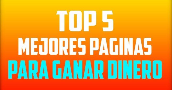 TOP DE 5 PÁGINAS PARA GANAR DINERO FÁCIL Y GRATIS 2018