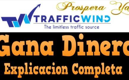 Trafficwind, Como Funciona | Gana Dinero por Internet Viendo Anuncios | Explicación Completa, Gana