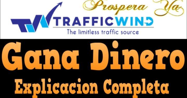 Trafficwind, Como Funciona   Gana Dinero por Internet Viendo Anuncios   Explicación Completa, Gana