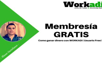 WORKADI 2018: Membresía Gratis (Como ganar dinero)
