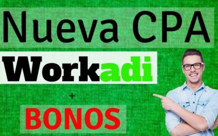 Workadi Nueva Plataforma CPA + Bonos Por Registro (Ganar Dinero en Internet 2018)