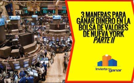 3 Maneras De Ganar Dinero En La Bolsa De Valores De Nueva York - Parte 2