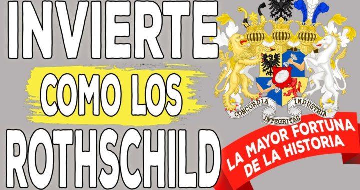 4 secretos de los Rothschild que pueden hacerte rico