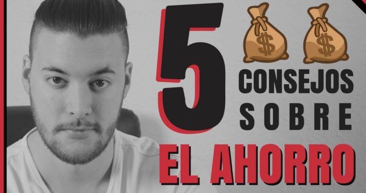 5 CONSEJOS PARA AHORRAR MUCHO DINERO (La clave del ahorro)