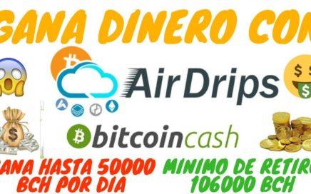 AIRDRIPS ESPAÑOL | GANA BITCOINCASH RAPIDO FACIL Y SENCILLO | GANA DINERO POR INTERNET 2018