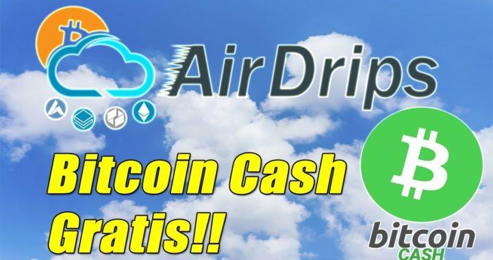 AirDrips Gana Bitcoin Cash Grats   AirDrips Prueba de Pago Marzo 2018   Gokustian