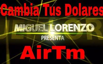 Cambiar Dolares a Bolívares a través de AirTm | Que es y Como Funciona AirTm. Intercambia Monedas