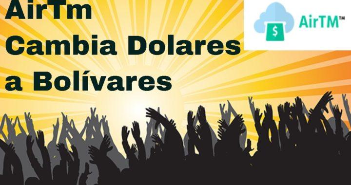 Cambiar Dolares a Bolívares desde Paypal con AirTm   Como Funciona AirTm, Intercambia y Gana Dinero.