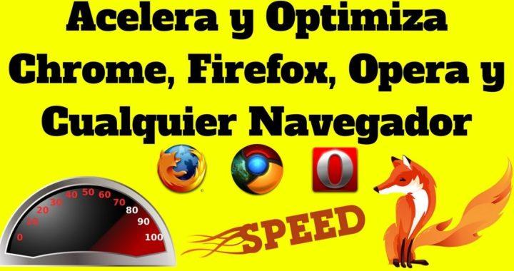 Como Acelerar y Optimizar Google Chrome, Firefox, Opera, Maxthon y demás Navegadores al Máximo 2018