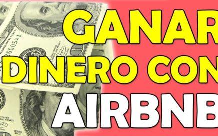 Cómo ganar dinero con airbnb (rápido y sin ser estafado)