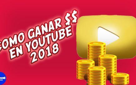 COMO GANAR DINERO EN YOUTUBE 2018