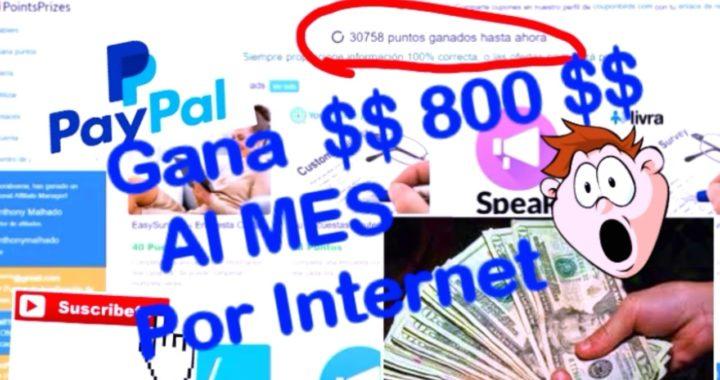Como ganar dinero por Internet | 2018 | $800 al Mes
