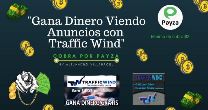 Como Ganar Dinero Por Internet Con Traffic Wind (Sencillo) 2018 - Tu Dinero Online