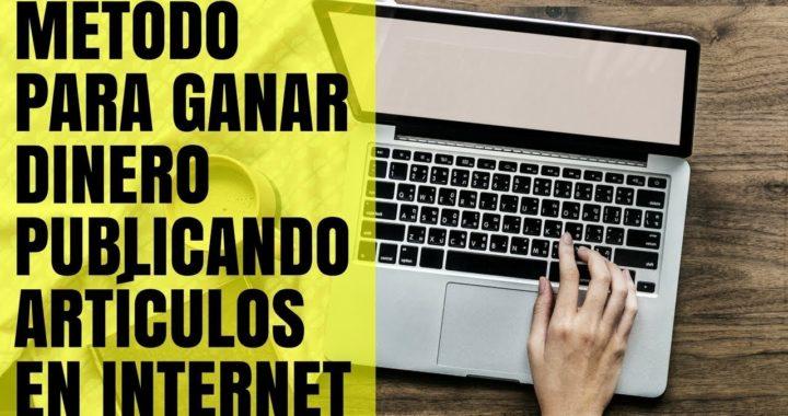 Como Ganar Dinero Publicando Artículos en Internet Rápidamente