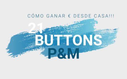 COMO GANAR DINERO RAPIDO, FACIL Y DESDE CASA | 21 BUTTONS