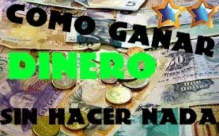 COMO GANAR DINERO RAPIDO Y FACIL SIN HACER NADA!!!!