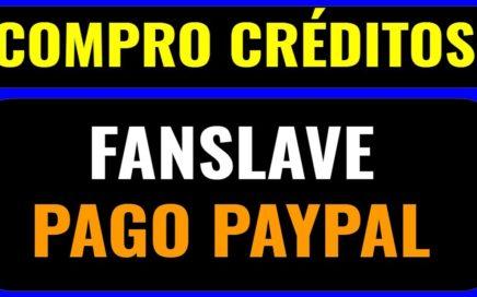 COMPRO créditos FANSLAVE pagos PAYPAL !!