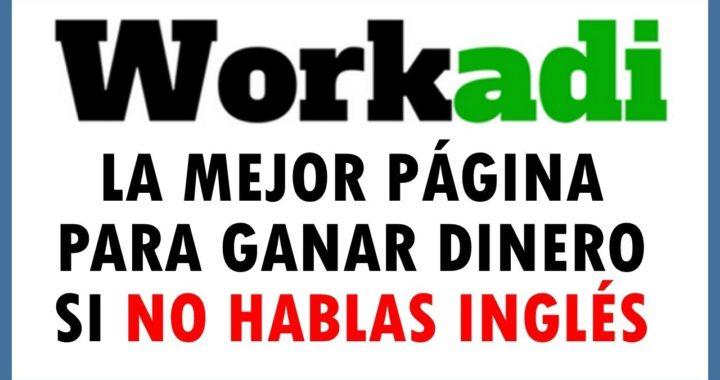 Conoce  WORKADI! La Mejor Página Para GANAR DINERO Online si no hablas inglés