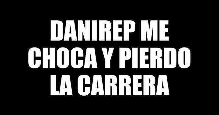 DANIREP ME CHOCA Y ME TIRA Y PIERDO LA CARRERA - CARRERA CON DANIREP JUGANDO CON DANIREP