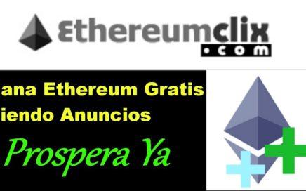 Ethereumclix Como Ganar Ethereum Gratis Viendo Anuncios 2018   Mejor Pagina para Ganar  Ethereum