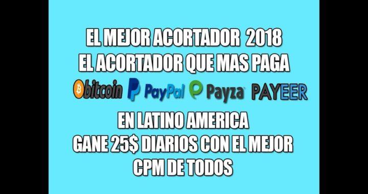 Gana 20$ al Día El Acortador De Links Que Mas Paga 2018 [PAYPAL, BITCOIN, PAYZA, PAYEER] COMPROBANTE