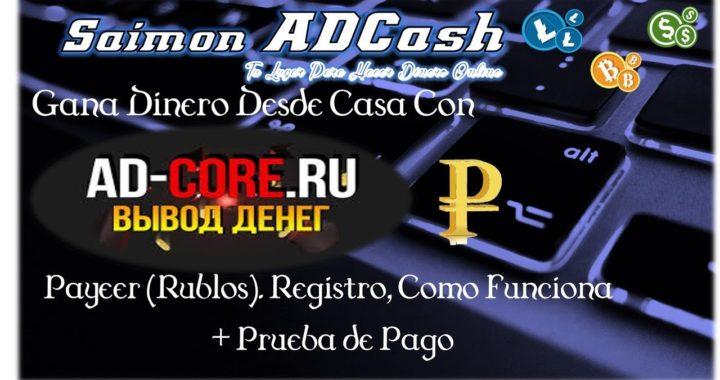 Gana Dinero Desde Casa Con Ad-Core a Payeer (Rublos). Registro, Como Funciona + Prueba de Pago