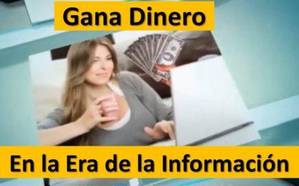 Gana Dinero en la Era de la Informacion