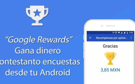 Gana dinero (Saldo Google Play) desde tu Android con Google Rewards