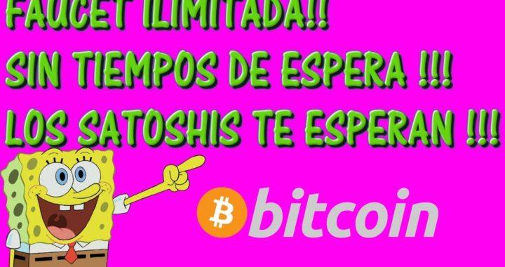 GANA $DINERO !!! SATOSHIS ILIMITADOS !! [NUEVA FAUCET] 2018