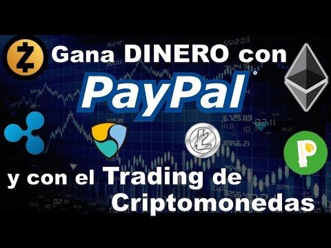 Ganar DINERO con Paypal  y con el Trading de Criptomonedas y Bitcoin