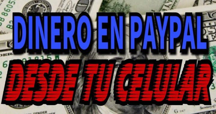 Ganar Dinero En Paypal Desde Tú Celular
