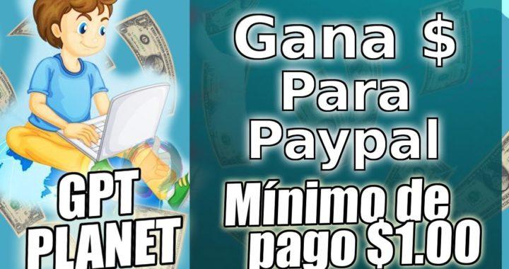 GPTPLANET | Como Ganar Dinero Para Paypal | GPTPLANET 2017