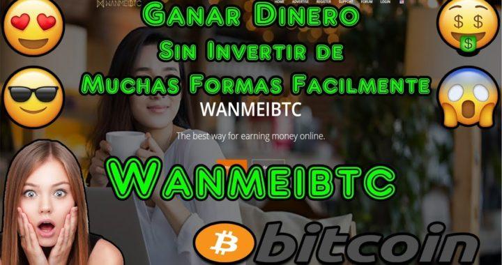 INTERESANTE, Ganar Dinero Sin Invertir de Muchas Formas Facilmente | Wanmeibtc Explicacion Completa