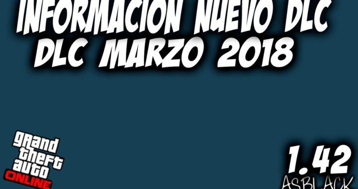 NUEVO DLC MARZO 2018 - GTA 5 - INFORMACIÓN - SERA ESTE EL NUEVO DLC? - (PS4 - XBOX One)