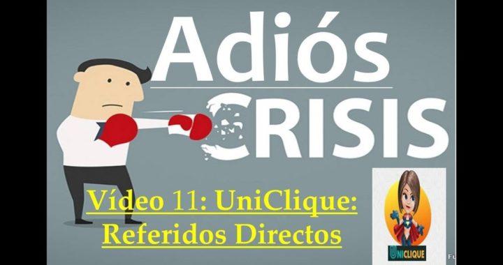 Proyecto Adiós Crisis Video11 Uniclique: Referidos Directos