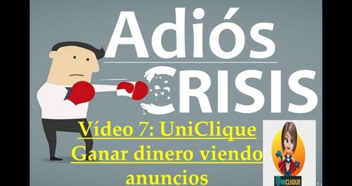 Proyecto Adiós Crisis Video7: Uniclique. Ganar dinero Viendo Anuncios
