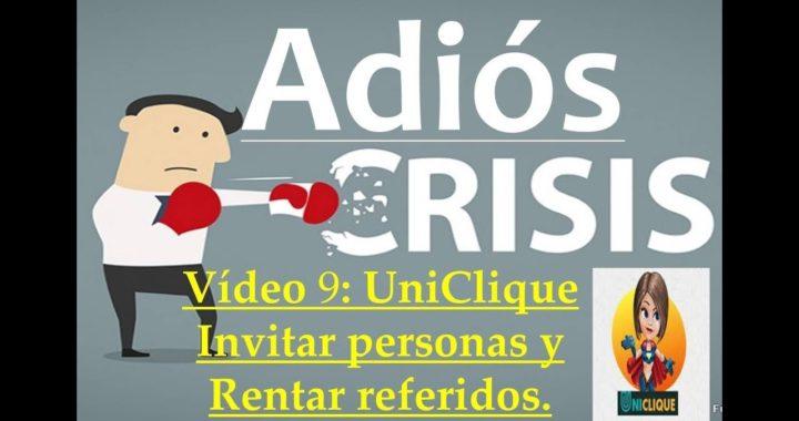 Proyecto Adiós Crisis Video8. UniClique - Referidos Directos y Rentar Referidos