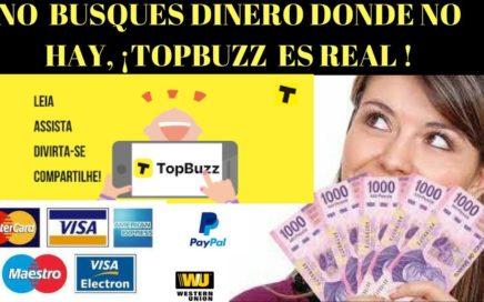 ¿Qué es topbuzz, como funciona? dinero a tu cuenta bancaria y paypal