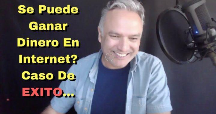 Se Puede Ganar Dinero Por Internet? Caso de Exito - Testimonio de Alumno de Leonel Castro.