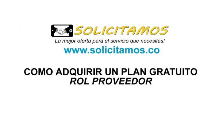 Solicitamos: Como adquirir un Plan Gratuito-Rol Proveedor