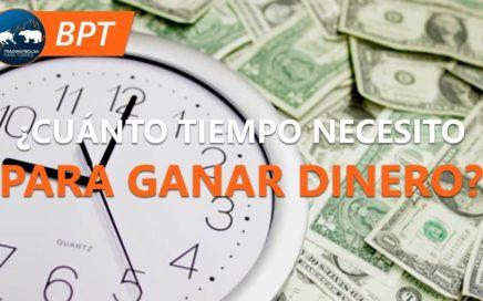 Trading | ¿Cuánto tiempo necesito para ganar dinero?