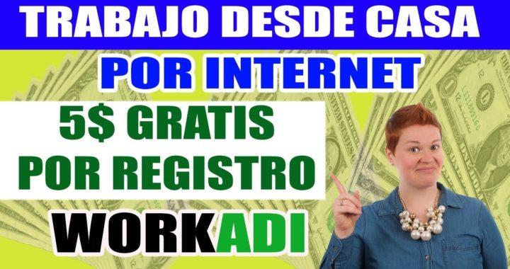 WORKADI CPA - Trabajo desde Casa por internet | 5 DOLARES GRATIS! CUPOS LIMITADOS