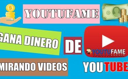 YOUTUFAME - GANA DINERO VIENDO VIDEOS DE YOUTUBE