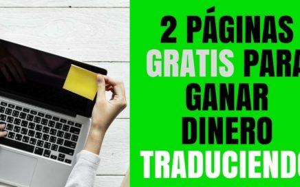 2 Páginas Gratis y Rentables para Ganar Dinero Traduciendo en Internet