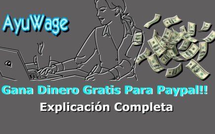 Ayuwage 2018  Gana Dinero Gratis Para Paypal  Explicación Completa Como realizar las tareas Bien 