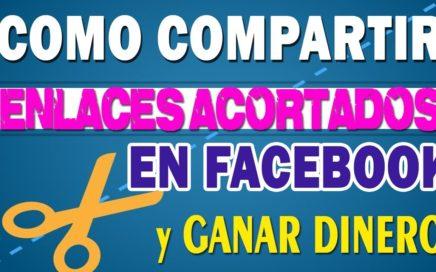COMO COMPARTIR ENLACES ACORTADOS EN FACEBOOK Y GANAR DINERO