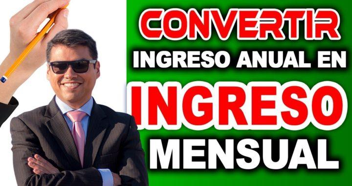 Cómo Convertir Tu Ingreso Anual En Tu Ingreso Mensual // Formas de GANAR mas Dinero