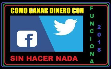 COMO GANAR DINERO CON FACEBOOK Y TWITER SIN HACER NADA 2018